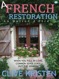 A French restoration:The pleasures and perils of renovating a property in France