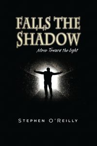 Falls the shadow:move toward the light